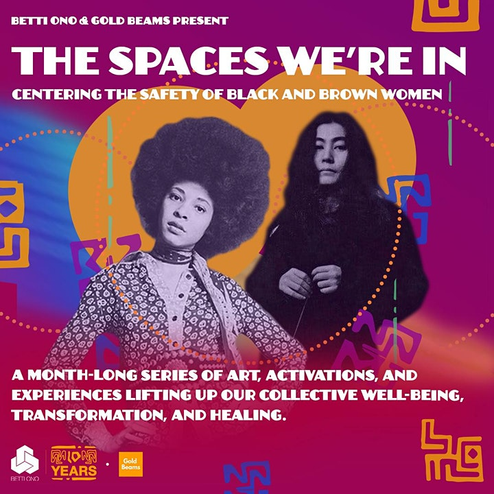 The Spaces We're In: Centering the Safety of Black and Brown Women
